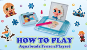 Disney Frozen Aquabeads How to Play Video